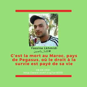 C'est la mort au Maroc, pays de Pegasus, où le droit à la survie est payé de sa vie